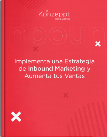 Implementa una Estrategia de Inbound Marketing y Aumenta tus Ventas